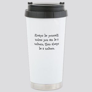 Always be your self unless you... Travel Mug