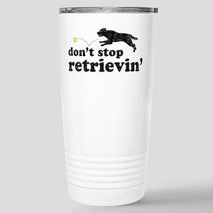 Don't Stop Retrievin' Stainless Steel Travel Mug