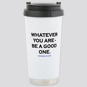 BE A GOOD ONE! Stainless Steel Travel Mug