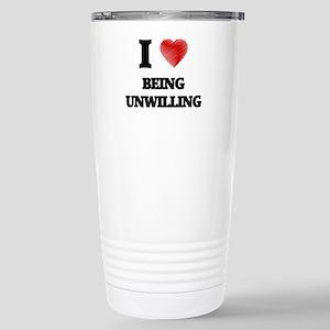 being unwilling Stainless Steel Travel Mug
