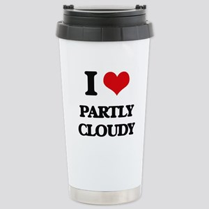 I love Partly Cloudy Stainless Steel Travel Mug