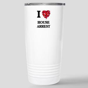 I love House Arrest Stainless Steel Travel Mug