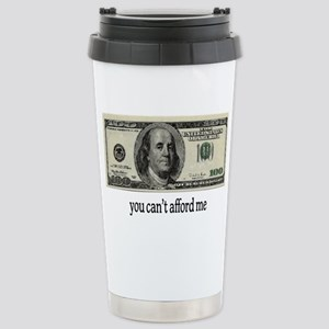 You Cant Afford Me Stainless Steel Travel Mug