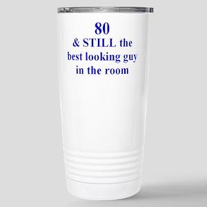 80 still best looking 2 Travel Mug