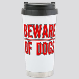 Beware of Dogs(White) Stainless Steel Travel Mug