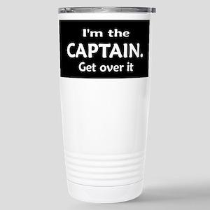 I'M THE CAPTAIN. GET OVER IT - TRAVEL MUG
