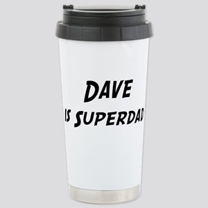 Dave is Superdad Stainless Steel Travel Mug