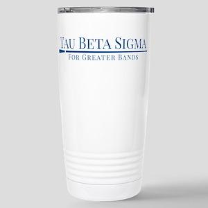 Tau Beta Sigma For Grea Stainless Steel Travel Mug