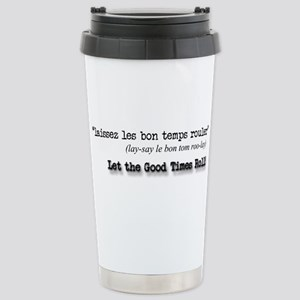 Let the Good Times Roll Stainless Steel Travel Mug