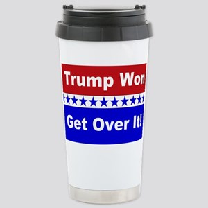 Trump Won Get Ove 16 oz Stainless Steel Travel Mug