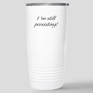 I'm Still Persisting Mugs