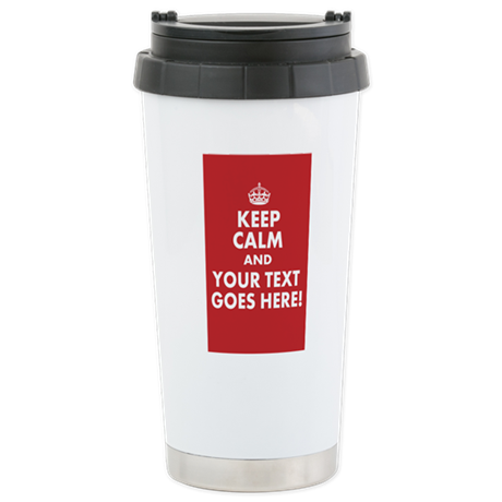 KEEP CALM AND YOUR MESSAGE! Travel Mug
