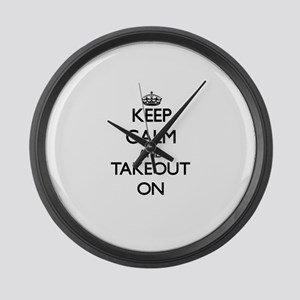 Keep Calm and Takeout ON Large Wall Clock