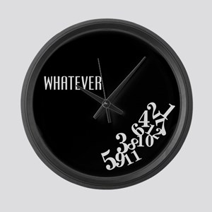 WHATEVER Large Wall Clock