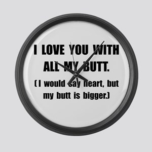 Love You With Butt Large Wall Clock