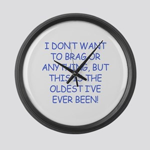 Birthday Humor (Brag) Large Wall Clock