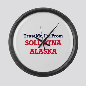 Trust Me, I'm from Soldotna Alask Large Wall Clock