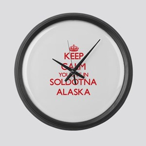 Keep calm you live in Soldotna Al Large Wall Clock