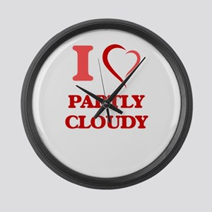 I love Partly Cloudy Large Wall Clock