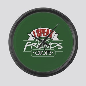 I Speak Friends Quotes Large Wall Clock