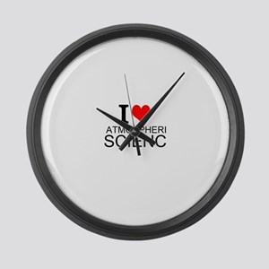 I Love Atmospheric Science Large Wall Clock