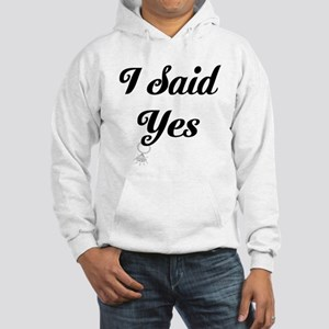 I Said Yes Design Sweatshirt