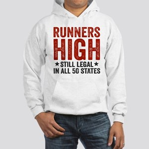 Runners High Still Legal In All  Hooded Sweatshirt
