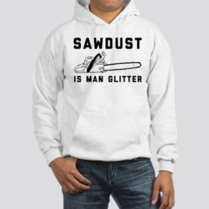 Sawdust Is Man Glitter Hooded Sweatshirt