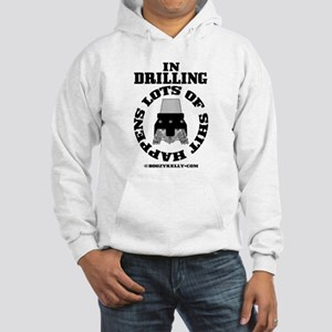 In Drilling Shit Happens Hooded Sweatshirt