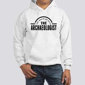 The Man The Myth The Archaeologist Hoodie