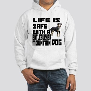Life Is Safe With A Entlebucher Hooded Sweatshirt