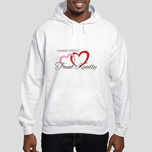 Choose wisely. Treat kindly. Hooded Sweatshirt