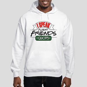 I Speak Friends Quotes Hooded Sweatshirt