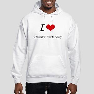 I Love Aerospace Engineering art Hooded Sweatshirt