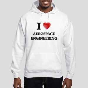 I Love Aerospace Engineering Hooded Sweatshirt