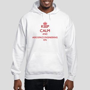 Keep Calm and Aerospace Engineer Hooded Sweatshirt