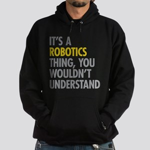 Its A Robotics Thing Sweatshirt