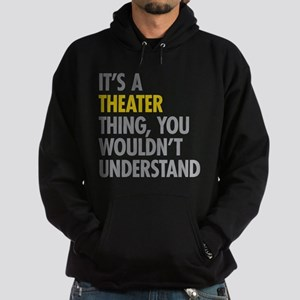 Its A Theater Thing Sweatshirt