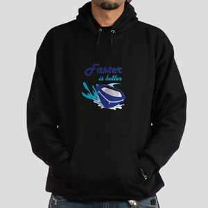 FASTER IS BETTER Hoodie