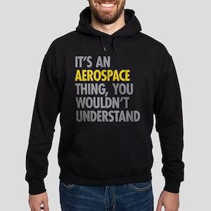 Its An Aerospace Thing Sweatshirt