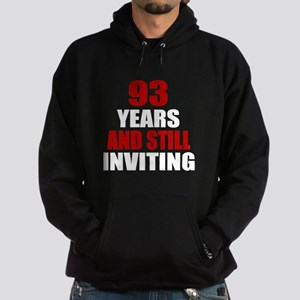 93 Year Still Inviting Birthday Hoodie (dark)