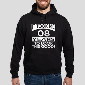 It Took Me 08 Years To Look This Goo Hoodie (dark)