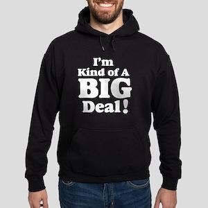 I'm Kind Of A Big Deal 2 Hoodie (dark)