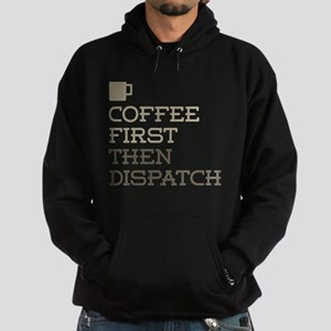 Coffee Then Dispatch Hoodie (dark)