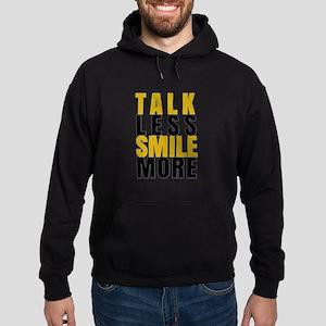 Talk Less Smile More Hoodie