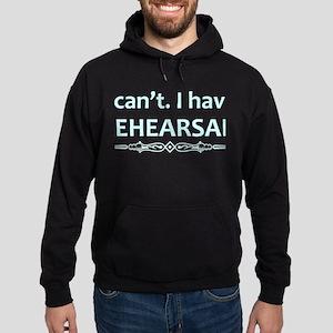 I Cant I Have Rehearsal Shirt - Actor G Sweatshirt