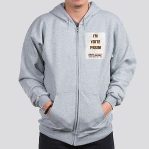 I'M YOUR PERSON! Zip Hoodie