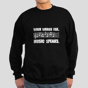 Words Fail Music Speaks Sweatshirt