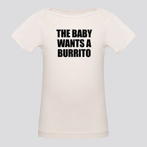 The baby wants a burrito Organic Baby T-Shirt