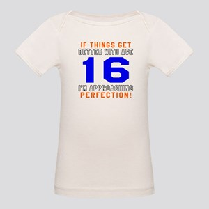 16 I'm Approaching Perfection Organic Baby T-Shirt